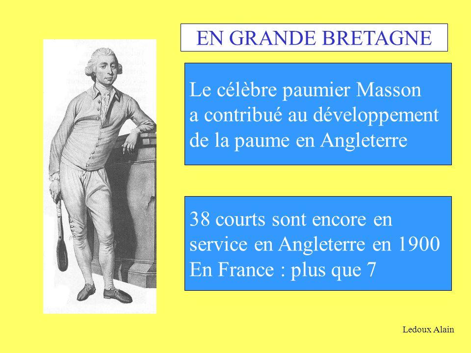 Le célèbre paumier Masson a contribué au développement de la paume en Angleterre 38 courts sont encore en service en Angleterre en 1900 En France : pl