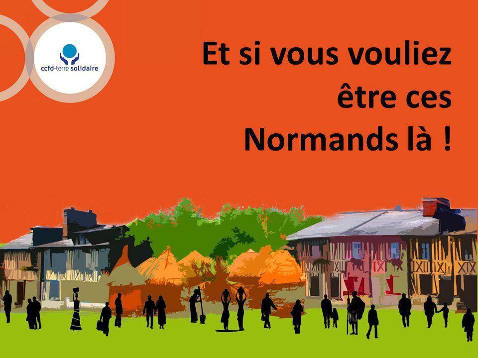 Et si vous vouliez être ces Normands là !