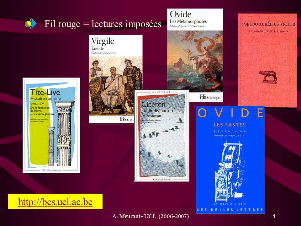 A. Meurant - UCL (2006-2007)4 Fil rouge = lectures imposées http://bcs.ucl.ac.be