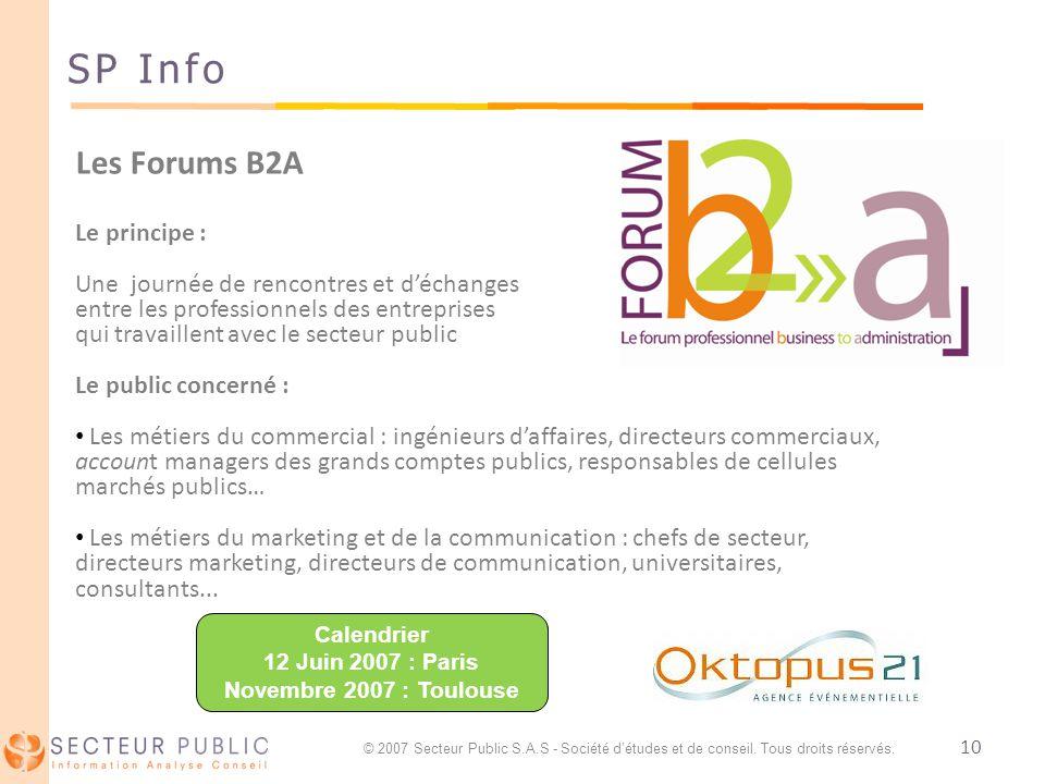 10 SP Info Les Forums B2A Le principe : Une journée de rencontres et déchanges entre les professionnels des entreprises qui travaillent avec le secteu
