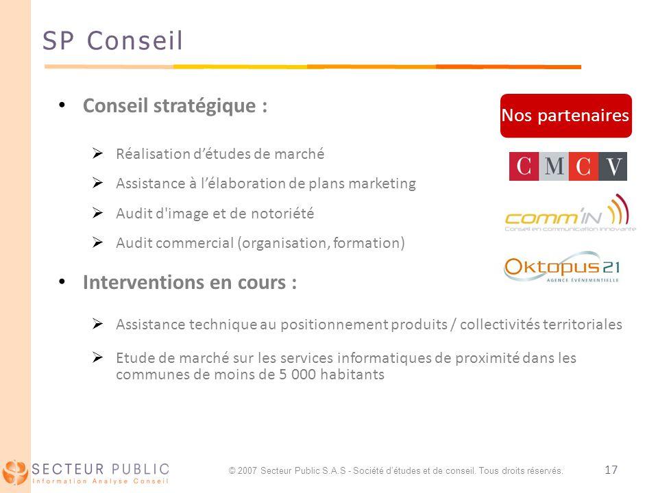 17 SP Conseil Conseil stratégique : Réalisation détudes de marché Assistance à lélaboration de plans marketing Audit d'image et de notoriété Audit com
