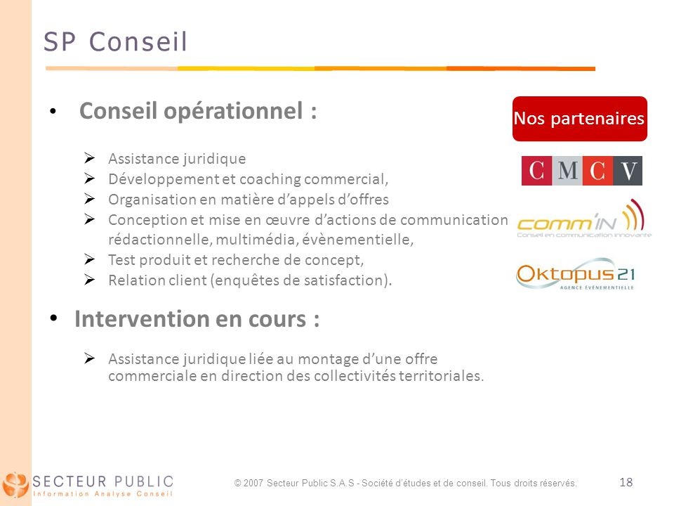 18 SP Conseil Conseil opérationnel : Assistance juridique Développement et coaching commercial, Organisation en matière dappels doffres Conception et