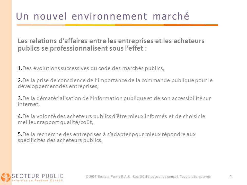 4 Un nouvel environnement marché Les relations daffaires entre les entreprises et les acheteurs publics se professionnalisent sous leffet : 1.Des évol