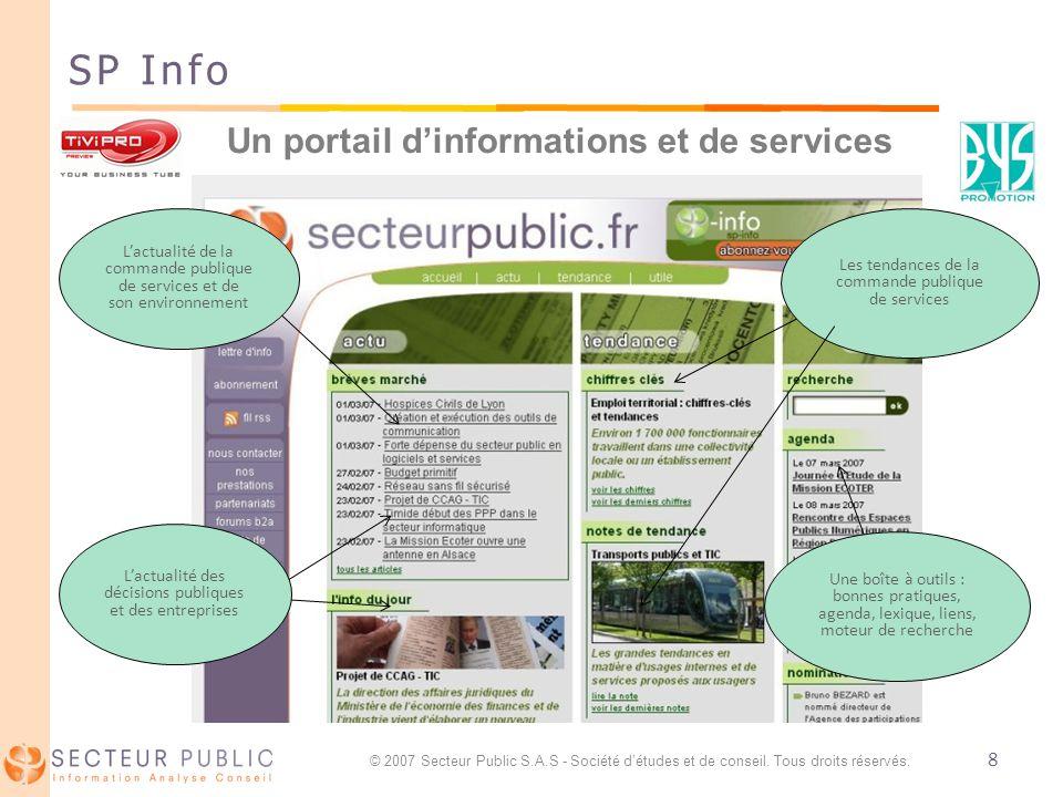 8 SP Info Lactualité de la commande publique de services et de son environnement Un portail dinformations et de services Lactualité des décisions publ