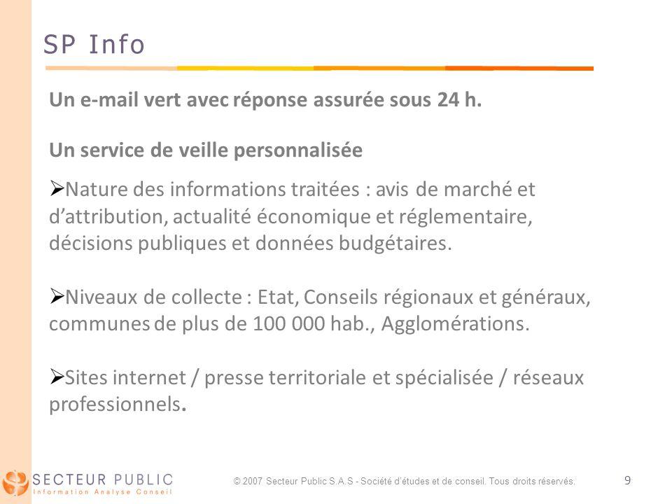 9 SP Info Un e-mail vert avec réponse assurée sous 24 h. Un service de veille personnalisée Nature des informations traitées : avis de marché et dattr