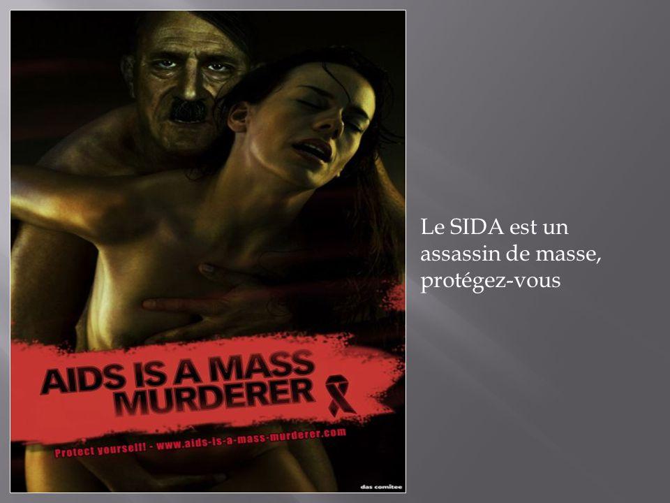 Le SIDA est un assassin de masse, protégez-vous