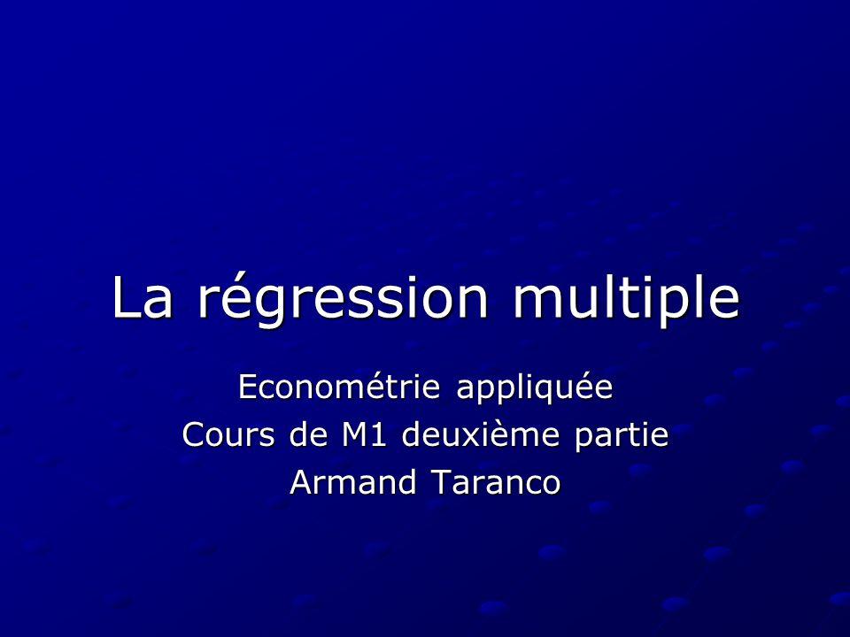 La régression multiple Econométrie appliquée Cours de M1 deuxième partie Armand Taranco