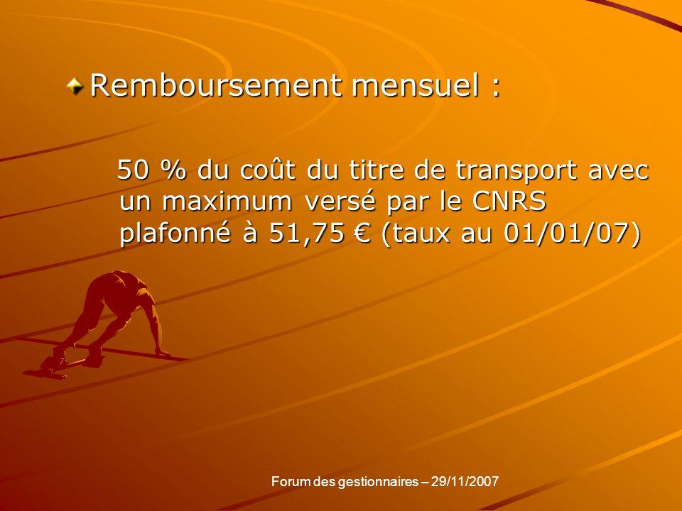 Remboursement mensuel : 50 % du coût du titre de transport avec un maximum versé par le CNRS plafonné à 51,75 (taux au 01/01/07) 50 % du coût du titre