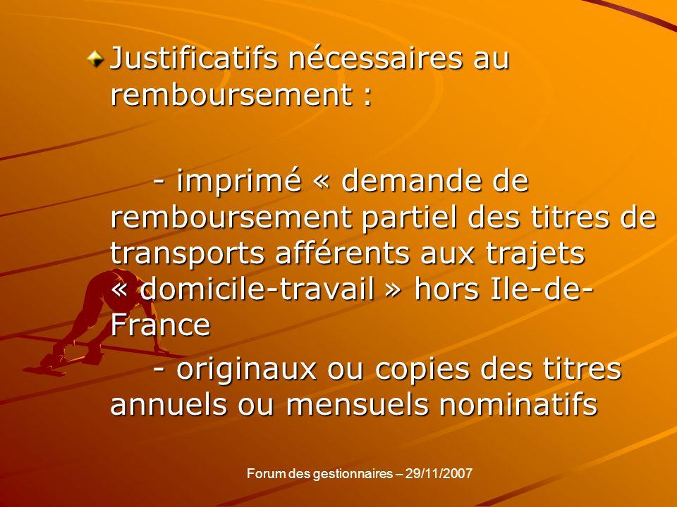 Justificatifs nécessaires au remboursement : - imprimé « demande de remboursement partiel des titres de transports afférents aux trajets « domicile-tr
