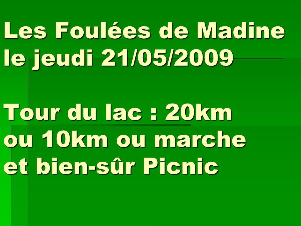 Les Foulées de Madine le jeudi 21/05/2009 Tour du lac : 20km ou 10km ou marche et bien-sûr Picnic