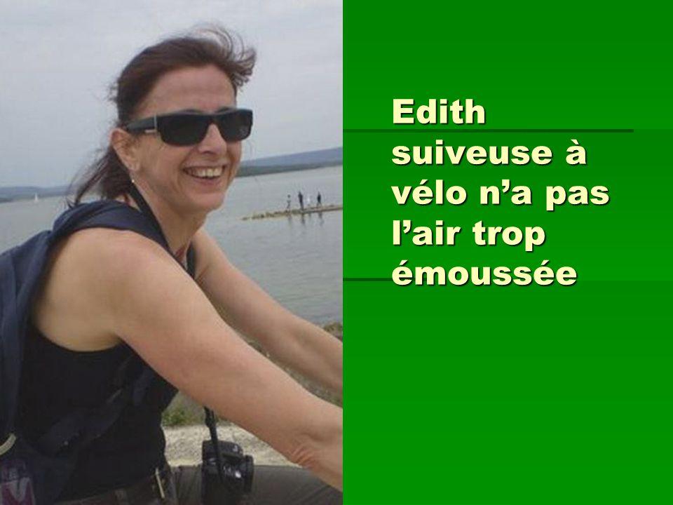 Edith suiveuse à vélo na pas lair trop émoussée