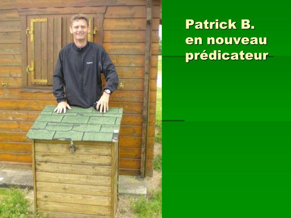 Patrick B. en nouveau prédicateur