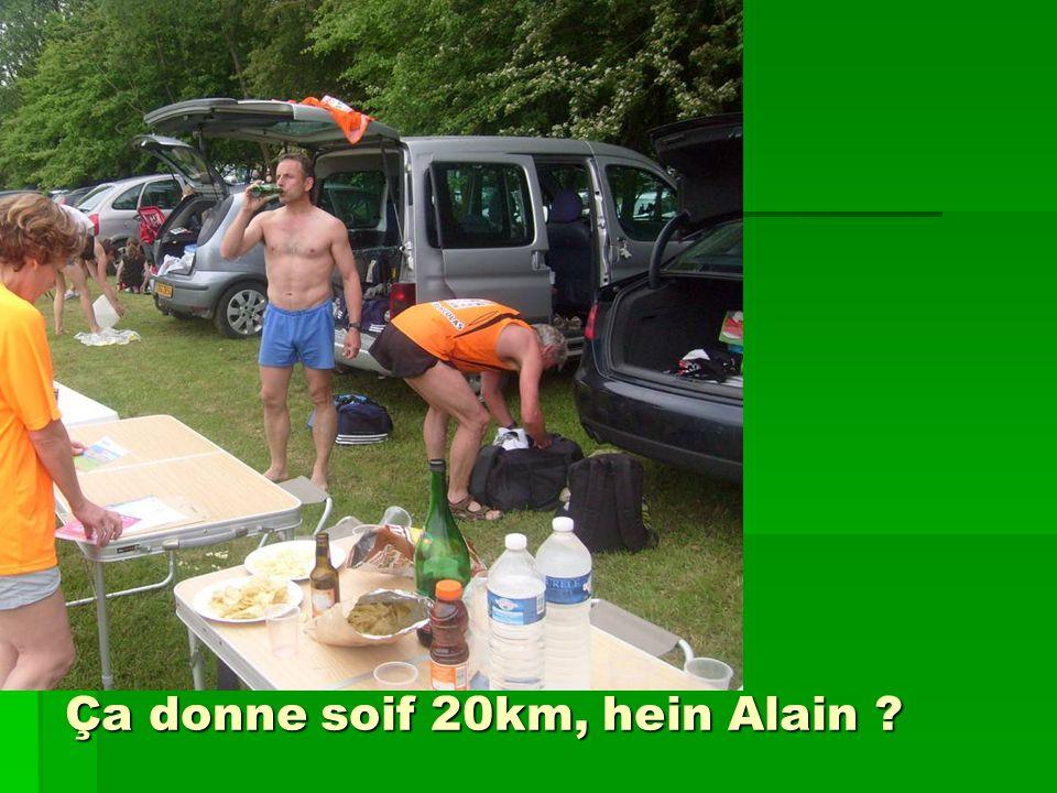 Ça donne soif 20km, hein Alain