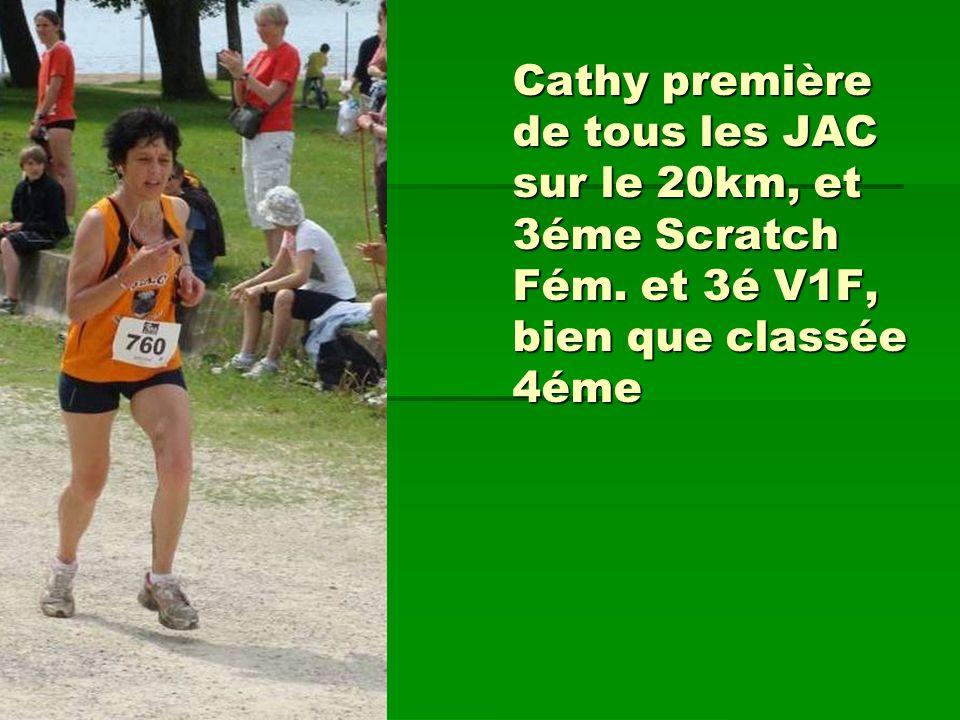 Cathy première de tous les JAC sur le 20km, et 3éme Scratch Fém. et 3é V1F, bien que classée 4éme