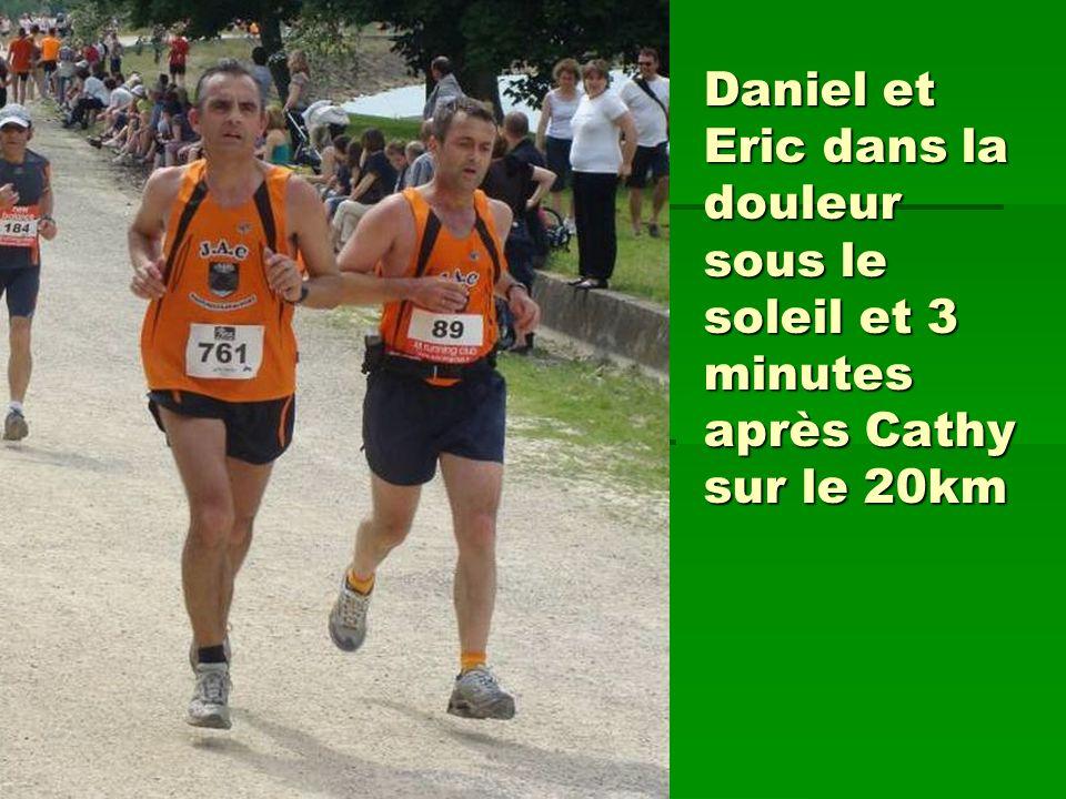 Daniel et Eric dans la douleur sous le soleil et 3 minutes après Cathy sur le 20km