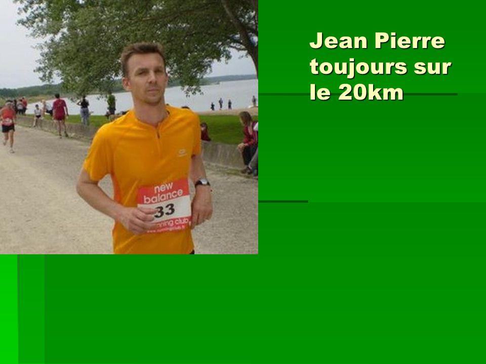 Jean Pierre toujours sur le 20km