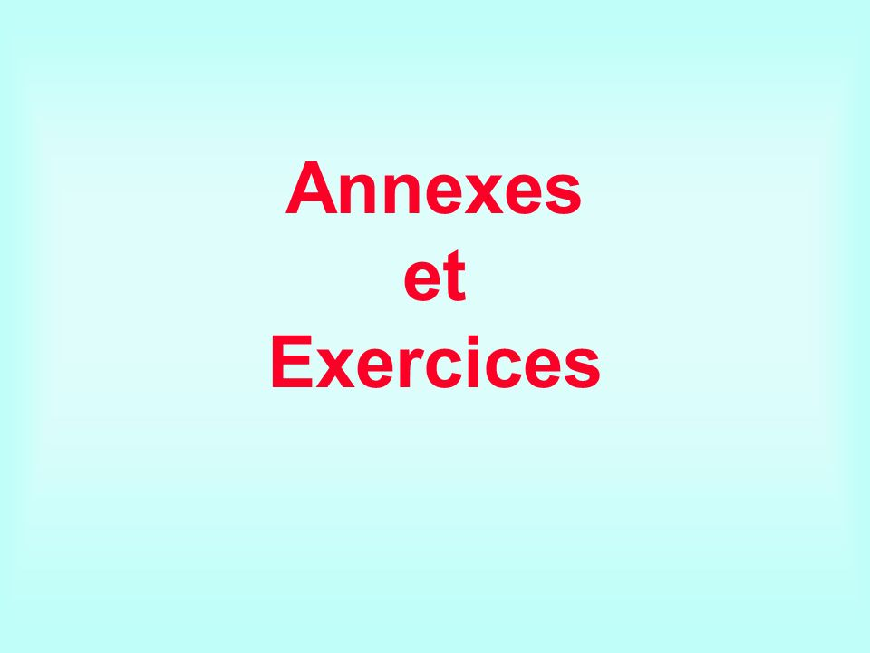 Annexes et Exercices