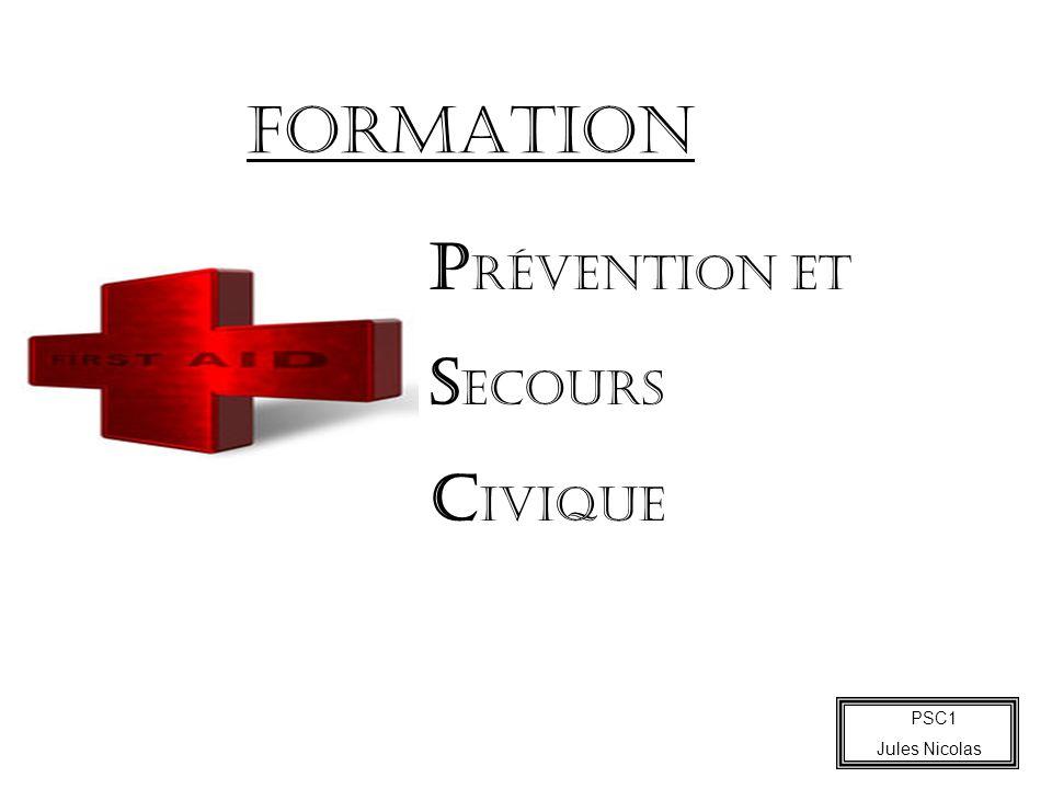 PSC1 Jules Nicolas P révention et S ecours C ivique FORMATION