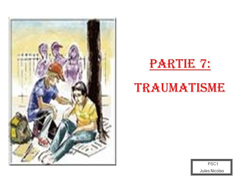PSC1 Jules Nicolas PARTIE 7: TRAUMATISME