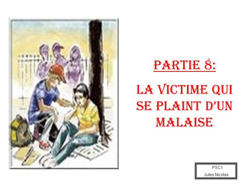 PSC1 Jules Nicolas PARTIE 8: LA VICTIME QUI SE PLAINT DUN MALAISE