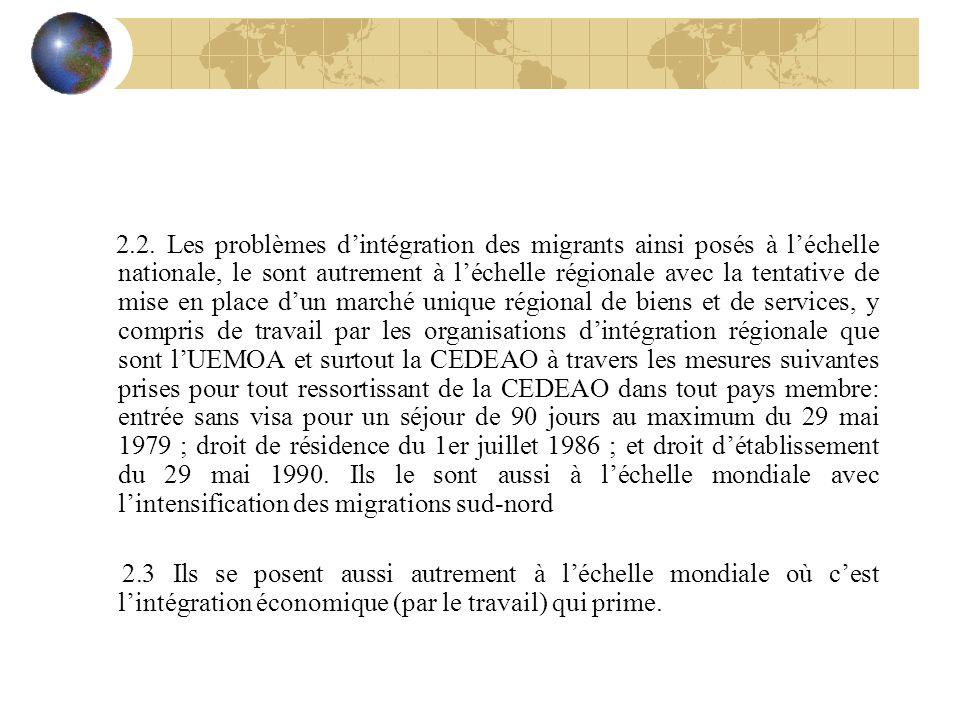 2.2. Les problèmes dintégration des migrants ainsi posés à léchelle nationale, le sont autrement à léchelle régionale avec la tentative de mise en pla