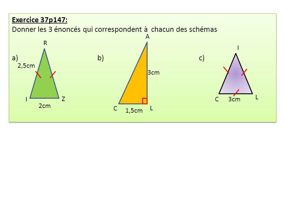 Exercice 37p147: Donner les 3 énoncés qui correspondent à chacun des schémas a)b) c) Exercice 37p147: Donner les 3 énoncés qui correspondent à chacun