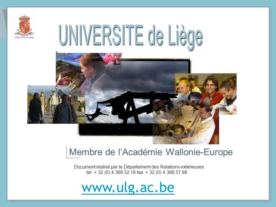 www.ulg.ac.be Document réalisé par le Département des Relations extérieures tel: + 32 (0) 4 366 52 18 fax: + 32 (0) 4 366 57 98 Membre de lAcadémie Wa