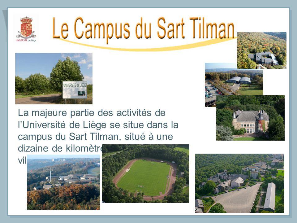 La majeure partie des activités de lUniversité de Liège se situe dans la campus du Sart Tilman, situé à une dizaine de kilomètres au Sud du centre vil