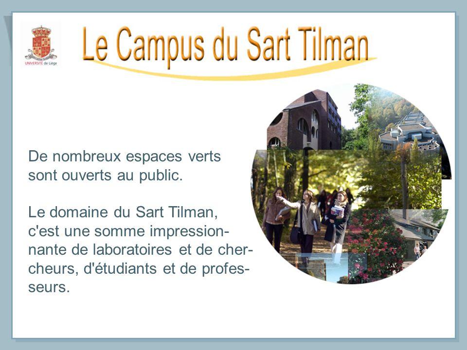 De nombreux espaces verts sont ouverts au public. Le domaine du Sart Tilman, c'est une somme impression- nante de laboratoires et de cher- cheurs, d'é
