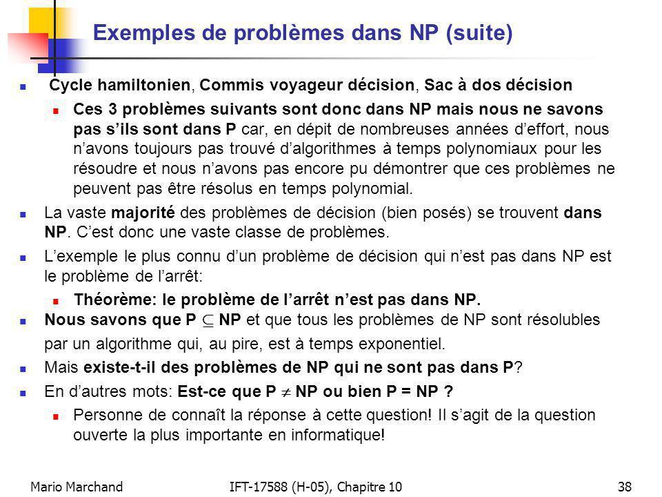 Mario MarchandIFT-17588 (H-05), Chapitre 1038 Exemples de problèmes dans NP (suite) Cycle hamiltonien, Commis voyageur décision, Sac à dos décision Ce