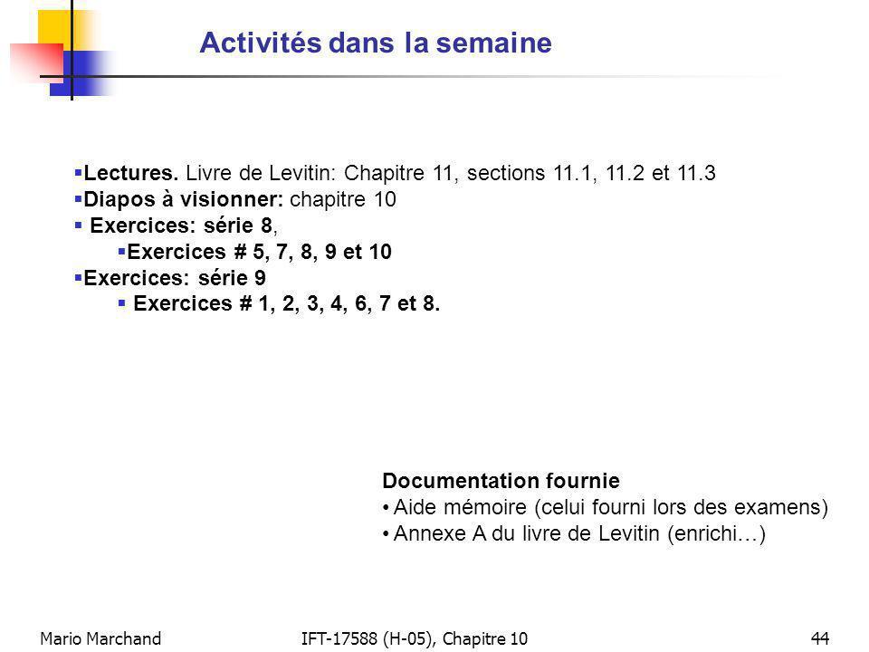 Mario MarchandIFT-17588 (H-05), Chapitre 1044 Activités dans la semaine Lectures. Livre de Levitin: Chapitre 11, sections 11.1, 11.2 et 11.3 Diapos à