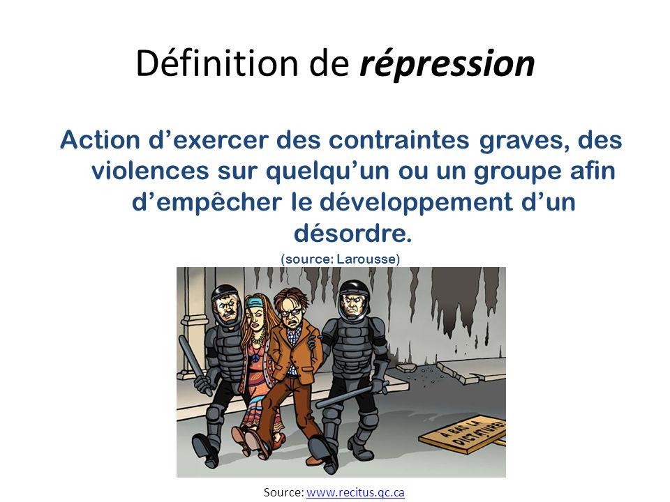Définition de répression Action dexercer des contraintes graves, des violences sur quelquun ou un groupe afin dempêcher le développement dun désordre.