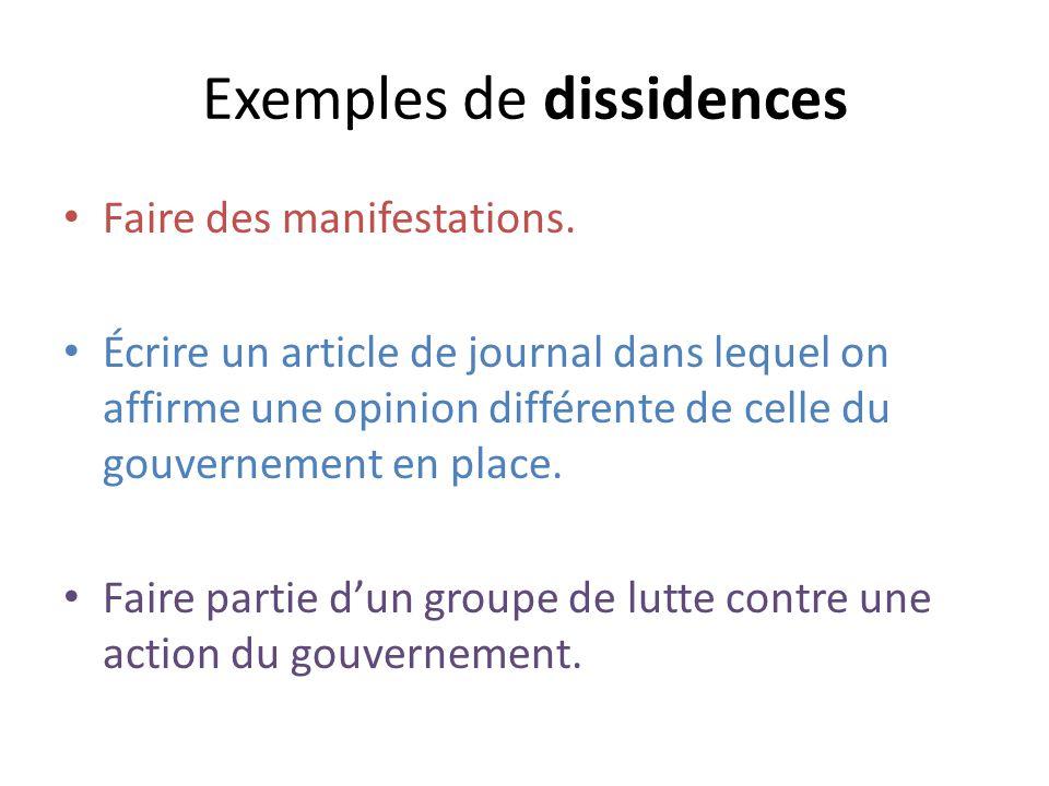 Exemples de dissidences Faire des manifestations.