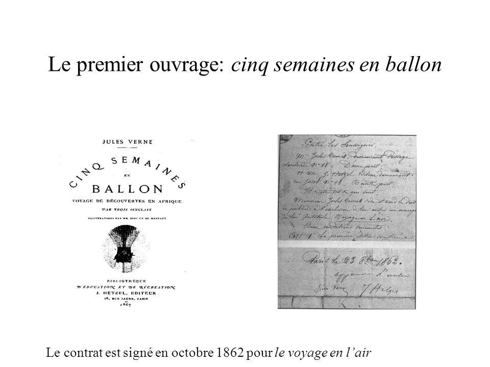 Le premier ouvrage: cinq semaines en ballon Le contrat est signé en octobre 1862 pour le voyage en lair