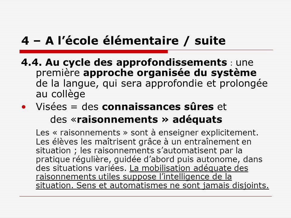 4 – A lécole élémentaire / suite 4.4. Au cycle des approfondissements : une première approche organisée du système de la langue, qui sera approfondie