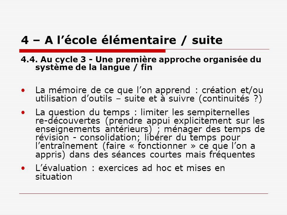 4 – A lécole élémentaire / suite 4.4. Au cycle 3 - Une première approche organisée du système de la langue / fin La mémoire de ce que lon apprend : cr