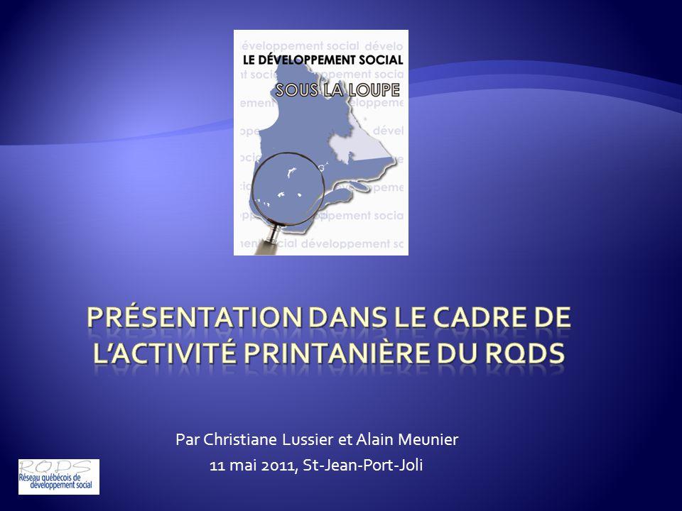 Par Christiane Lussier et Alain Meunier 11 mai 2011, St-Jean-Port-Joli