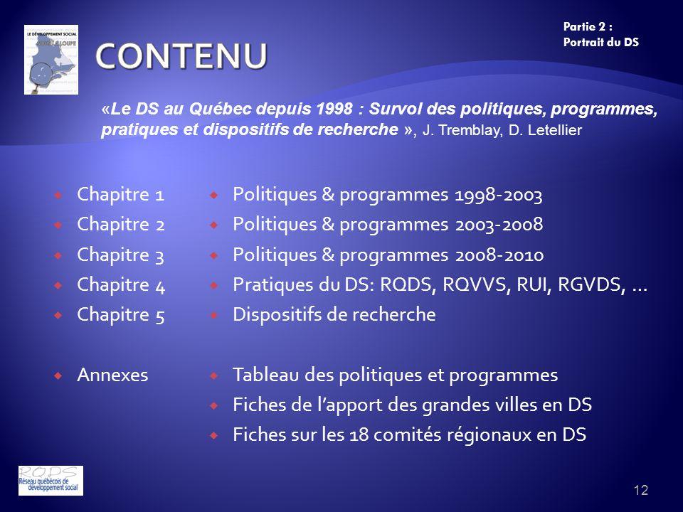 Chapitre 1 Chapitre 2 Chapitre 3 Chapitre 4 Chapitre 5 Annexes Politiques & programmes 1998-2003 Politiques & programmes 2003-2008 Politiques & progra