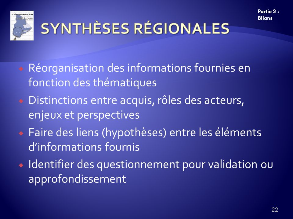 Réorganisation des informations fournies en fonction des thématiques Distinctions entre acquis, rôles des acteurs, enjeux et perspectives Faire des li