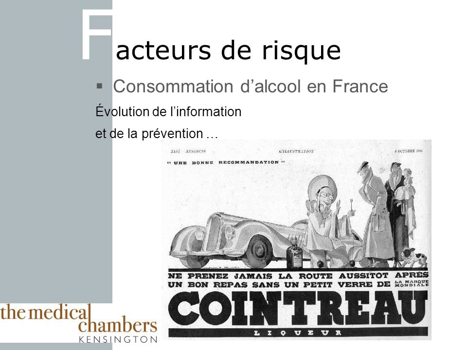 F acteurs de risque Consommation dalcool en France Évolution de linformation et de la prévention …
