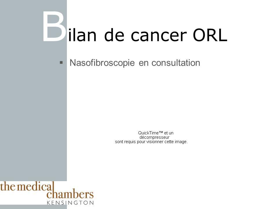 Nasofibroscopie en consultation B ilan de cancer ORL