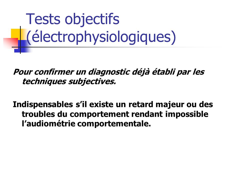 Pour confirmer un diagnostic déjà établi par les techniques subjectives.