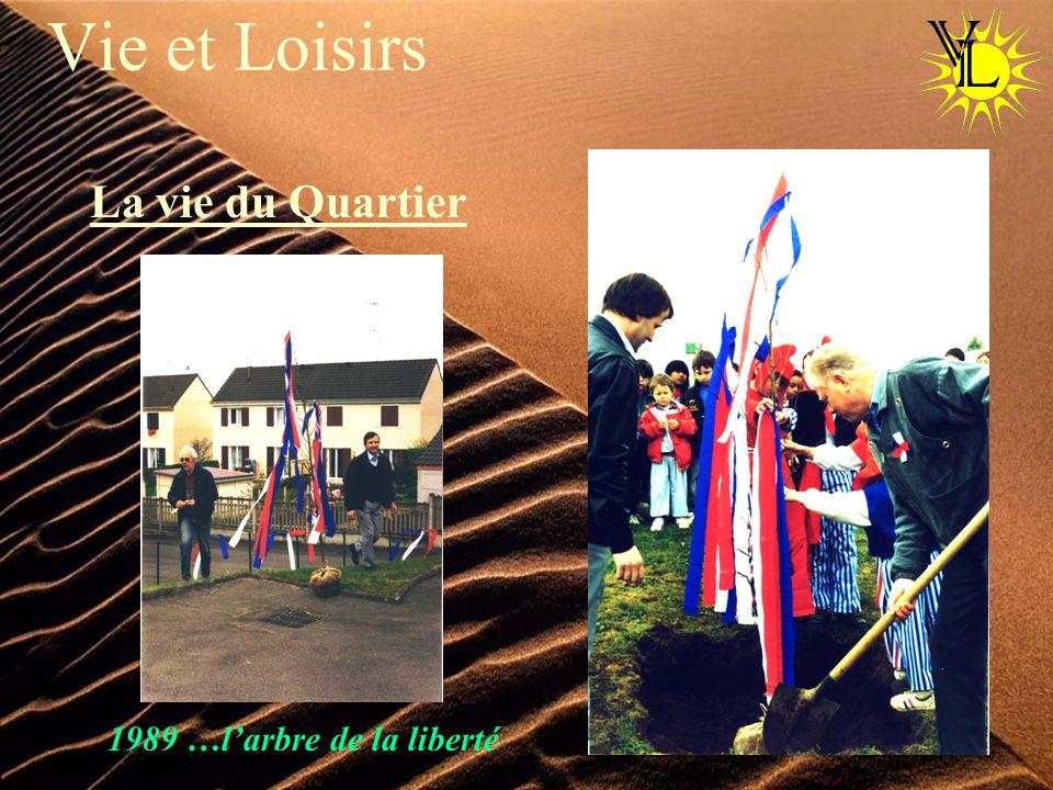 Vie et Loisirs La vie du Quartier 1989 …larbre de la liberté