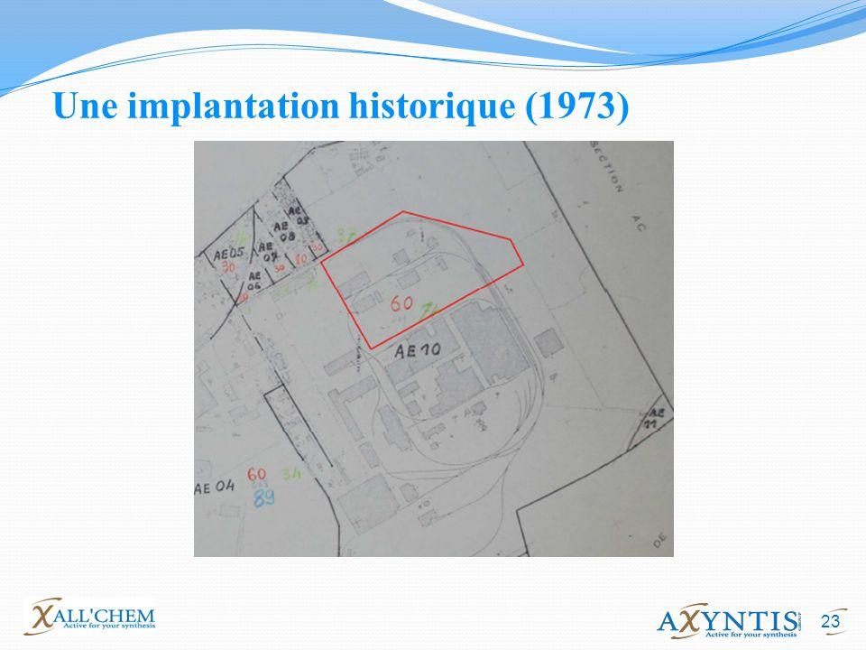 23 Une implantation historique (1973)