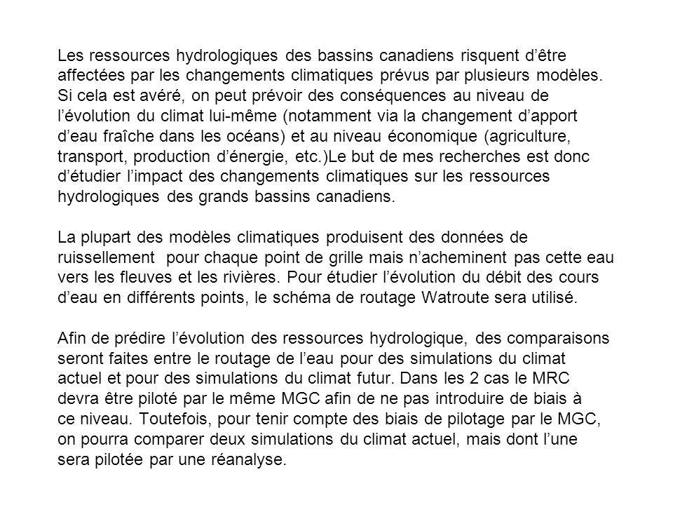 Les ressources hydrologiques des bassins canadiens risquent dêtre affectées par les changements climatiques prévus par plusieurs modèles. Si cela est