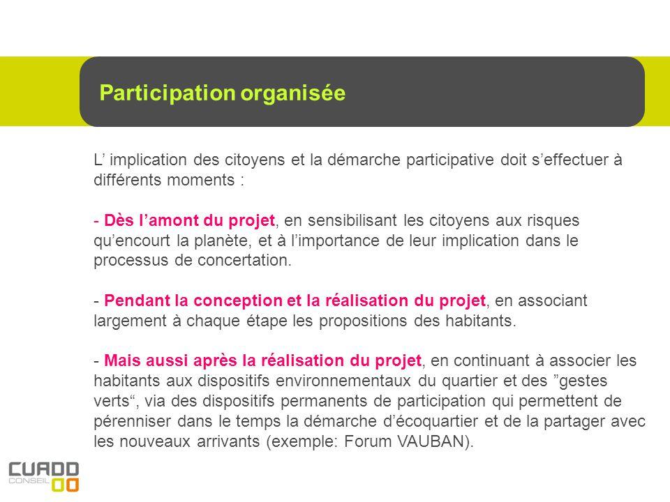 L implication des citoyens et la démarche participative doit seffectuer à différents moments : - Dès lamont du projet, en sensibilisant les citoyens a