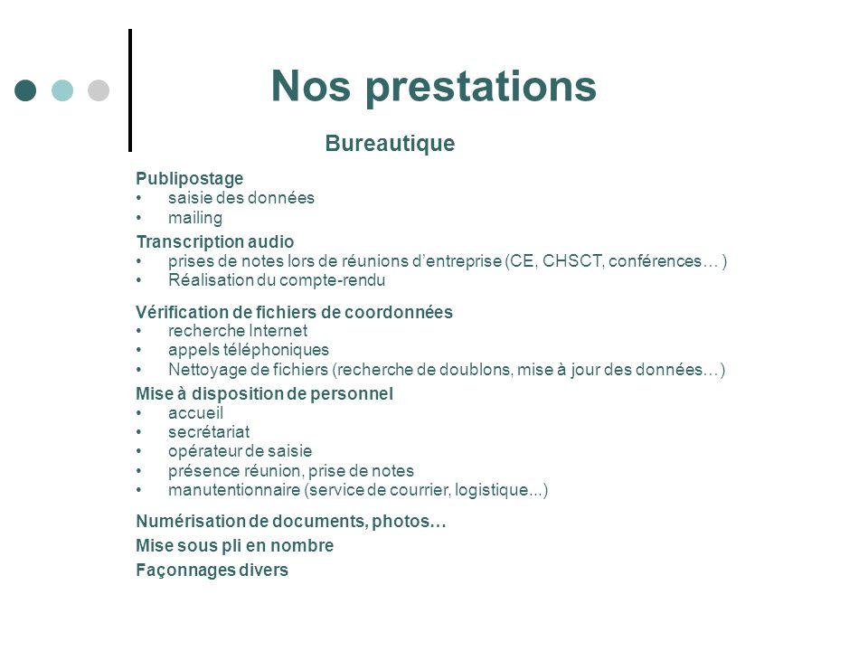 Bureautique Nos prestations Publipostage saisie des données mailing Transcription audio prises de notes lors de réunions dentreprise (CE, CHSCT, confé