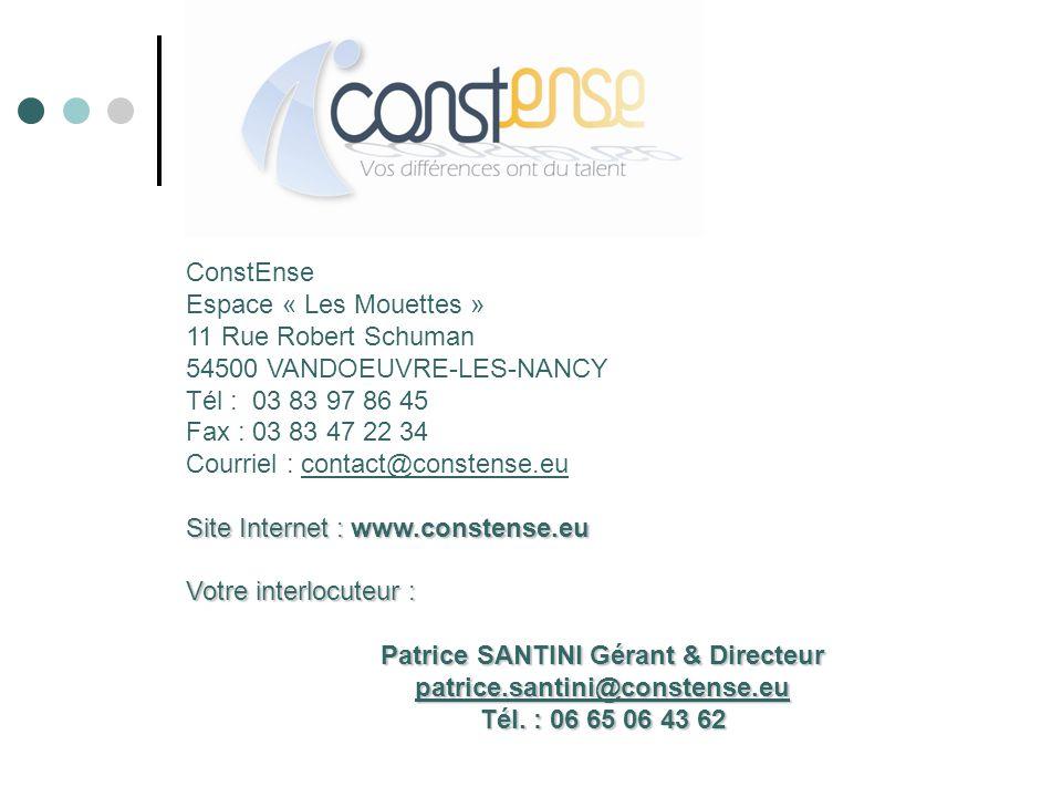 ConstEnse Espace « Les Mouettes » 11 Rue Robert Schuman 54500 VANDOEUVRE-LES-NANCY Tél : 03 83 97 86 45 Fax : 03 83 47 22 34 Courriel : contact@conste