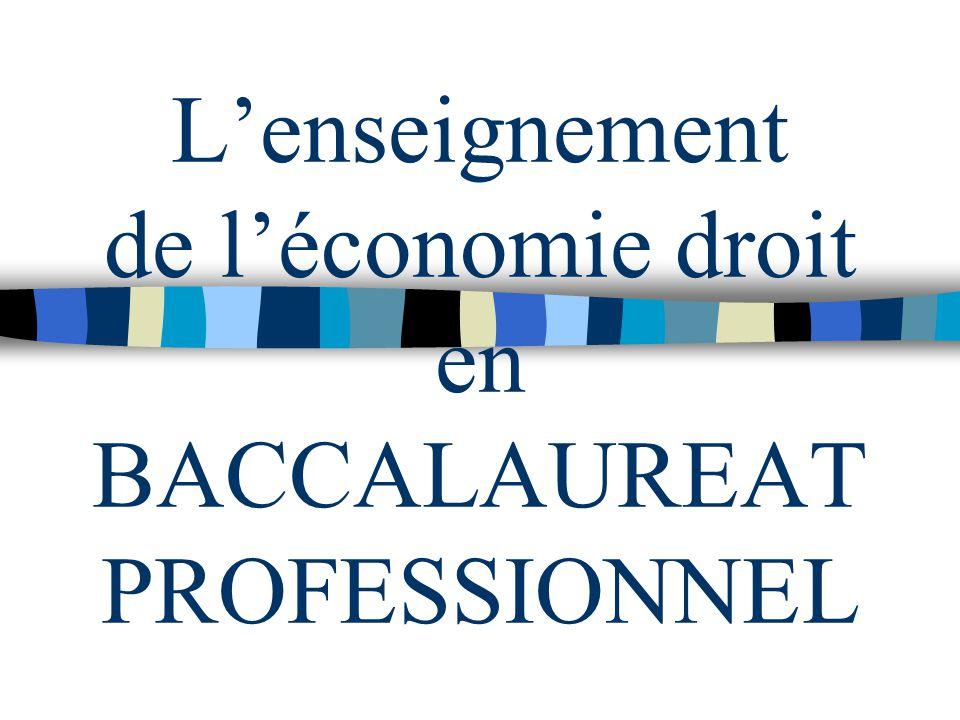 Lenseignement de léconomie droit en BACCALAUREAT PROFESSIONNEL