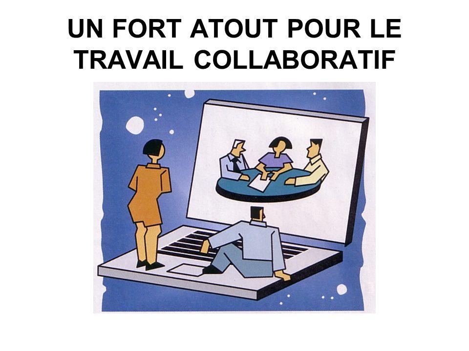 UN FORT ATOUT POUR LE TRAVAIL COLLABORATIF